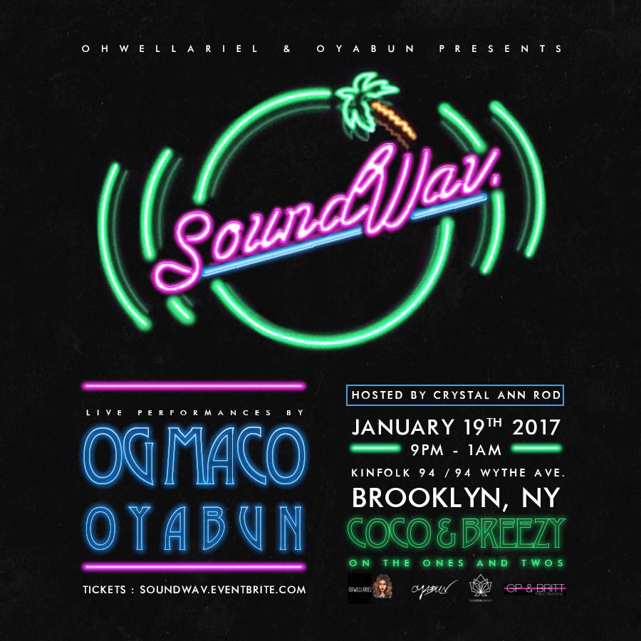 OhWellAriel & OYABUN Presents : SOUNDWAV. (January 19, 2017) Featuring OG Maco, Coco & Breezy, OYABUN & More