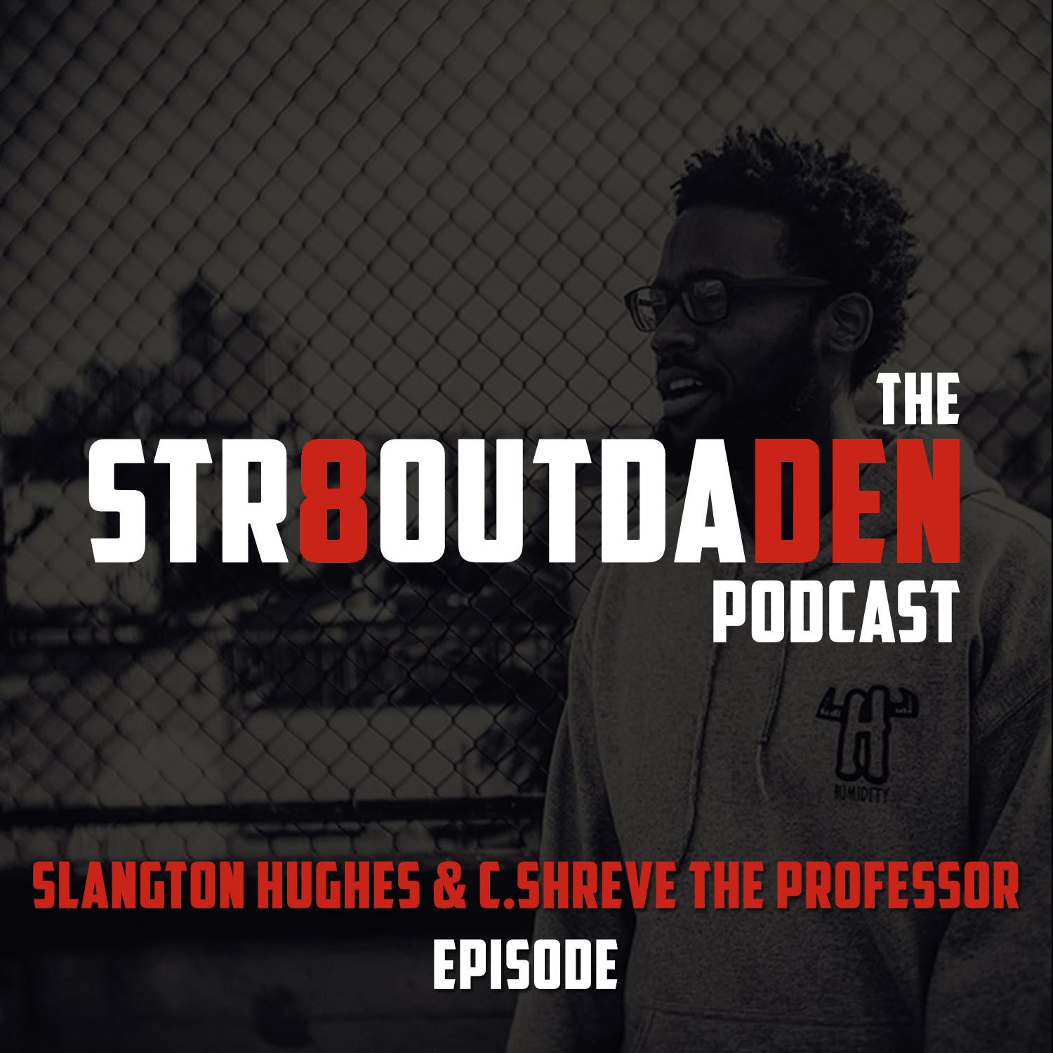 The Str8OutDaDen Podcast : Procuring The 40 Feat. Slangston Hughes & C.Shreve The Professor