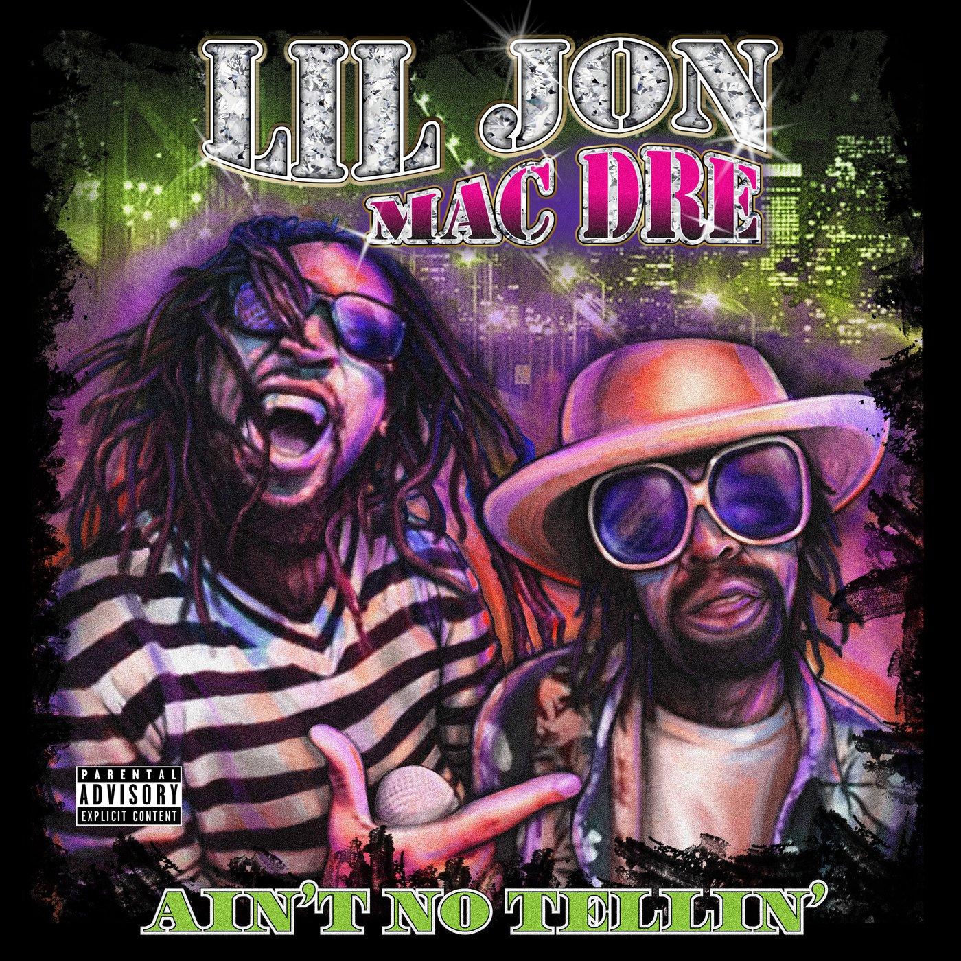 Lil Jon & Mac Dre – Ain't No Tellin'