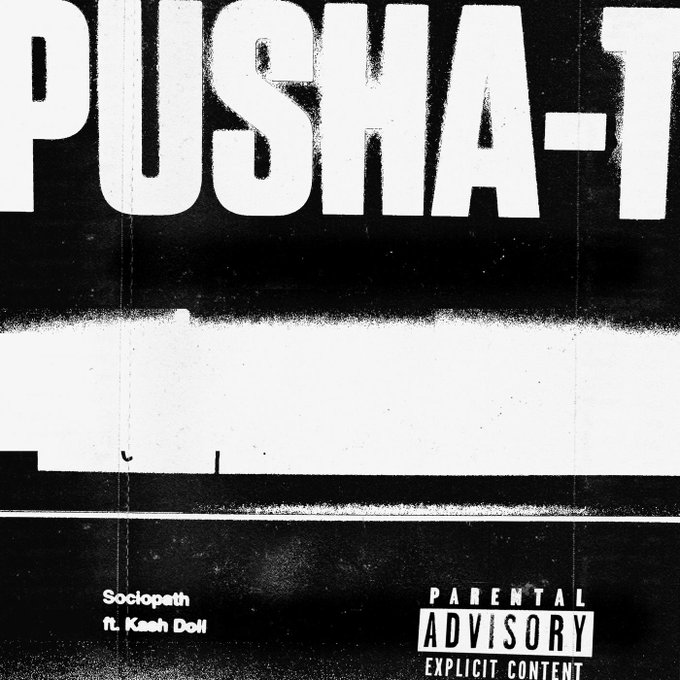 Pusha T – Sociopath (feat. Kash Doll)